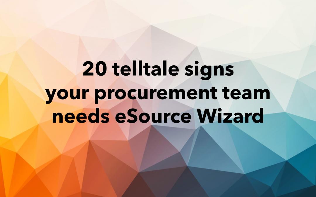 20 telltale signs your procurement team needs eSource Wizard
